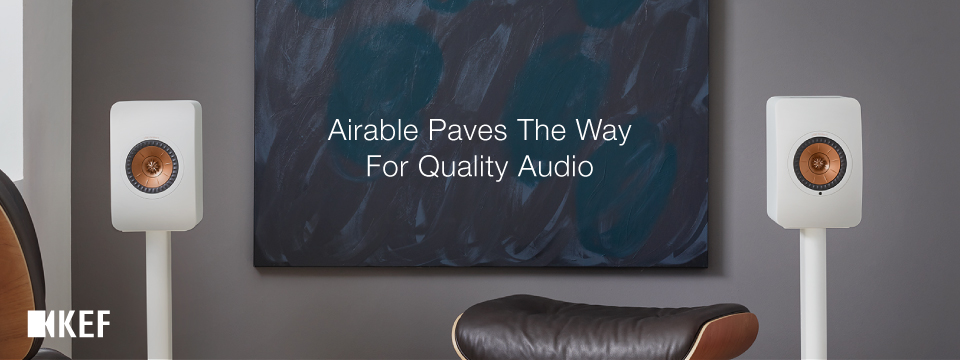KEF and airable quality audio